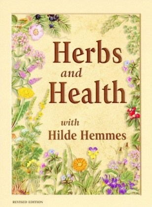 Hilde Hemmes Herbs & Health With Hilde Hemmes Book