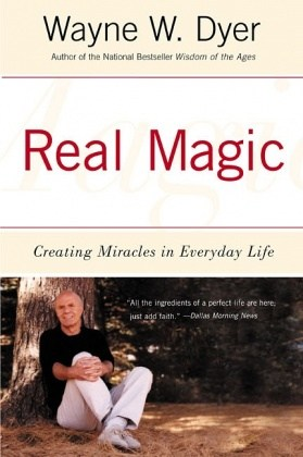 Real Magic Creating Miracles in Everyday Life