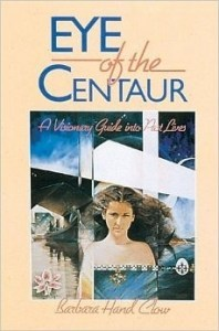 Eye of the Centaur, Barbara Hand Clow
